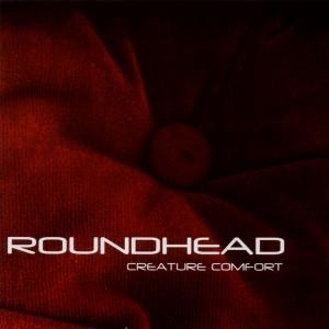 SS-015 :: ROUNDHEAD – Creature Comfort