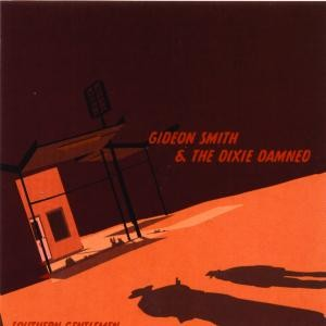 SS-024 :: GIDEON SMITH & THE DIXIE DAMNED – Southern Gentlemen