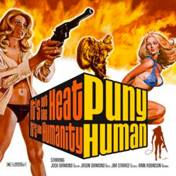 SS-036 :: PUNY HUMAN – It's Not The Heat, It's The Humanity