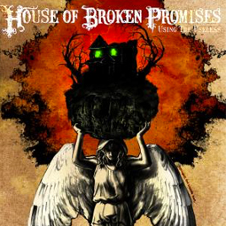 SS-099 :: HOUSE OF THE BROKEN PROMISES – Using The Useless