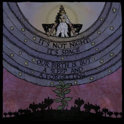 SS-160 :: It's Not Night: It's Space – Our Birth is but a Sleep and a Forgetting