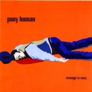 SS-019 :: PUNY HUMAN – Revenge Is Easy