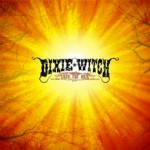 SS-043 :: DIXIE WITCH - Into The Sun (reissue)