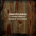 SS-051 :: THROTTLEROD - Starve The Dead