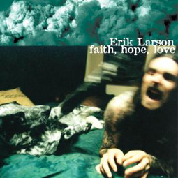 SS-058 :: ERIK LARSON – Faith, Hope, Love