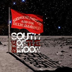 SS-079 :: GIDEON SMITH & THE DIXIE DAMNED – South Side Of The Moon