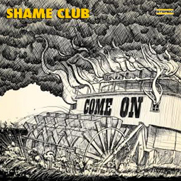 SS-080 :: SHAME CLUB – Come On