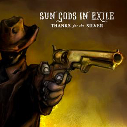 SS-124 :: SUN GODS IN EXILE – Thanks For The Silver