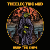 SS-184 :: THE ELECTRIC MUD  – Burn The Ships